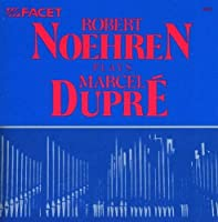 Robert Noehren Plays Marcel Dupre by Marcel Dupre (1987-01-01)