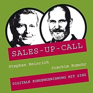 Digitale Kundengewinnung mit XING     Sales-up-Call              Autor:                                                                                                                                 Stephan Heinrich,                                                                                        Joachim Rumohr                               Sprecher:                                                                                                                                 Stephan Heinrich,                                                                                        Joachim Rumohr                      Spieldauer: 1 Std. und 1 Min.     3 Bewertungen     Gesamt 5,0