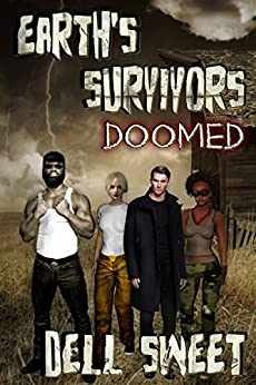 Earth's Survivors: Doomed by [Dell Sweet]
