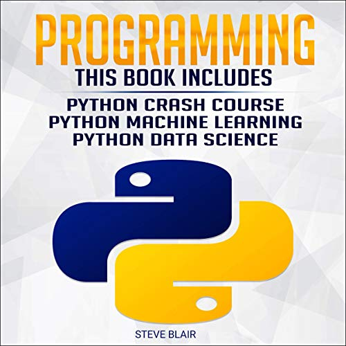 Programming: 3 Manuscripts: Python Crash Course, Python Machine Learning, and Python Data Science for Beginners  By  cover art