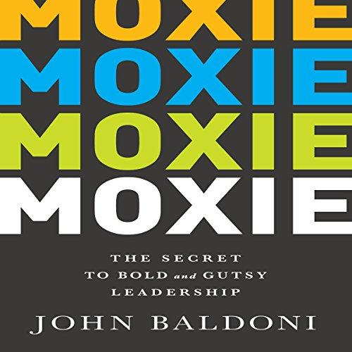 Moxie Audiobook By John Baldoni cover art