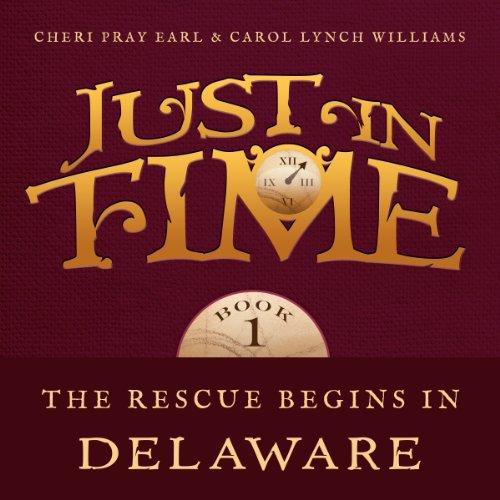 The Rescue Begins in Delaware Audiobook By Cheri Pray Earl, Carol Lynch Williams cover art