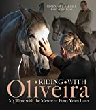 RIDING W/OLIVEIRA: My Time with the Mestre - Forty Years Later