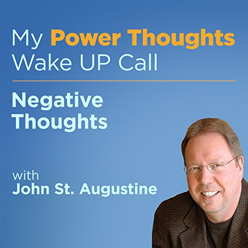 Negative Thoughts with John St. Augustine audiobook cover art