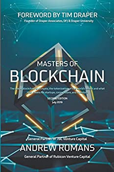 Masters of Blockchain  The rise of blockchain and crypto the tokenization of the world s assets and what that means for startups corporations and investors