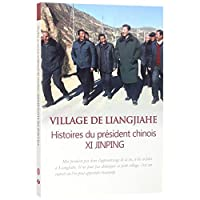 Liangjiahe Village: A Story of Chinese President Xi Jinping (French Edition)