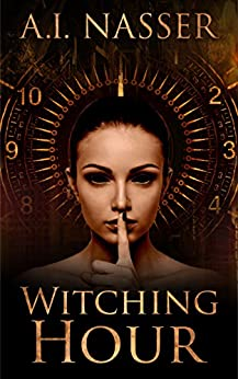 Witching Hour: Scary Horror Story with Supernatural Suspense (Witching Hour Series Book 1) by [A.I. Nasser, Scare Street, Emma Salam, Ron Ripley]