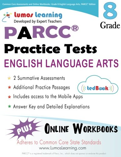 Common Core Assessments And Online Workbooks Grade 8 Language Arts And Literacy Parcc Edition Common Core State Standards Aligned
