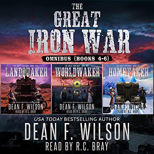 The Great Iron War - Omnibus (Books 4-6) Audiobook By Dean F. Wilson cover art