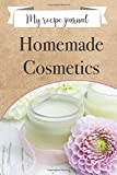 My recipe journal Homemade Cosmetics: It wi allow you to easily note and find a your homemade cosmetic and care recipes: creams, soaps, masks, ... ... (Well being and personnal developpement)