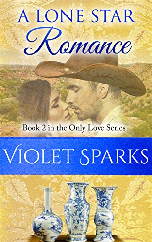 Book: A Lone Star Romance - Book 2 in The Only Love Series by Violet Sparks