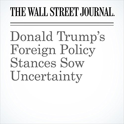 Donald Trump's Foreign Policy Stances Sow Uncertainty audiobook cover art