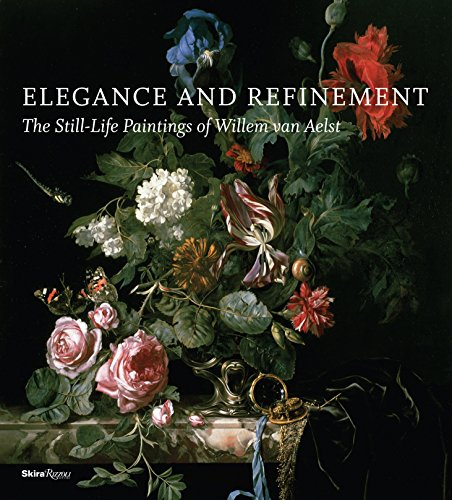Elegance and Refinement: The Still-Life Paintings of Willem van Aelst