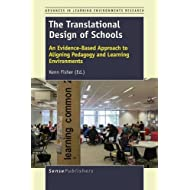 The Translational Design of Schools: An Evidence-Based Approach to Aligning Pedagogy and Learning Environments (Advances in Learning Environments Research)