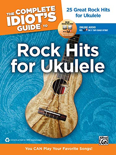 The Complete Idiots Guide To Rock Hits for Ukulele