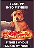 Ephemera, Inc Yeah, I'm into Fitness. Fitness Whole Pizza in My Mouth.- 6242