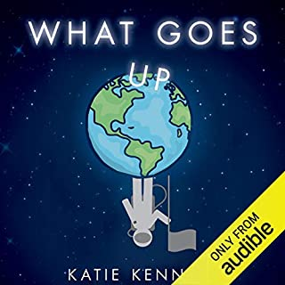 What Goes Up                   By:                                                                                                                                 Katie Kennedy                               Narrated by:                                                                                                                                 Gary Furlong                      Length: 7 hrs and 22 mins     5 ratings     Overall 4.8