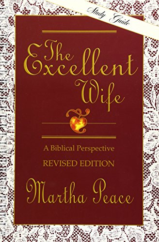 Excellent Wife, The: A Biblical Perspective - Study Guide