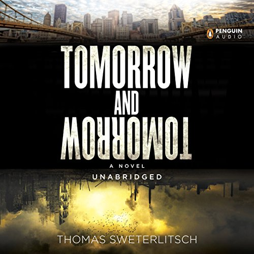 Tomorrow and Tomorrow Audiobook By Thomas Sweterlitsch cover art