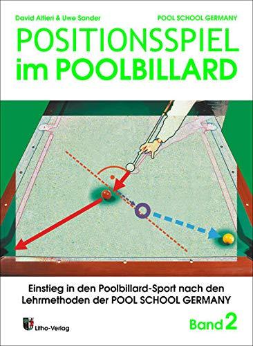 Positionsspiel im Poolbillard: Einstieg in den Poolbillard-Sport nach den Lehrmethoden der POOL SCHOOL GERMANY