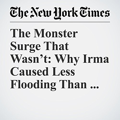 The Monster Surge That Wasn't: Why Irma Caused Less Flooding Than Expected audiobook cover art