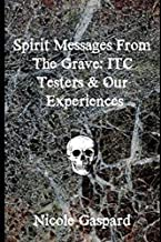 Spirit Messages From Beyond The Grave: ITC Testers & Our Experiences of the Paranormal