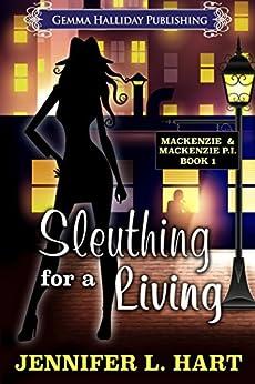[Jennifer L. Hart]のSleuthing for a Living (Mackenzie & Mackenzie PI Mysteries Book 1) (English Edition)