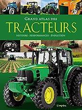 Grand atlas des tracteurs - Histoire, performances, évolutions de Michael Dörflinger