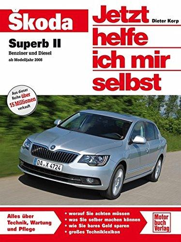 Skoda Superb: Benziner und Diesel ab Modelljahr 2008 (Jetzt helfe ich mir selbst)