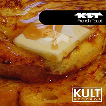 """Kult Records Presents """"French Toast"""""""