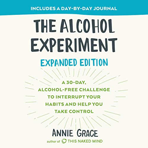 The Alcohol Experiment: Expanded Edition Audiobook By Annie Grace cover art