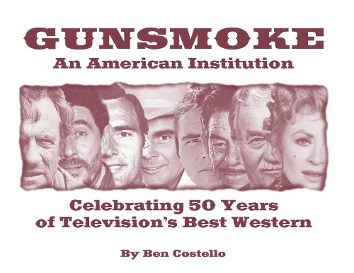 Gunsmoke: An American Institution, Celebrating 50 Years of Television's Best Western