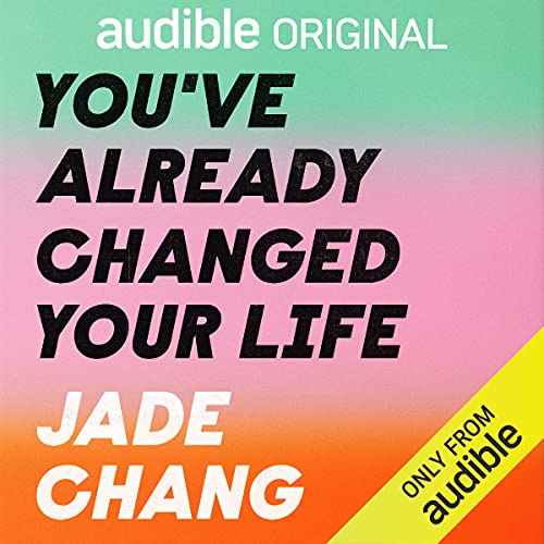 You've Already Changed Your Life: A Recipe for a Revelation
