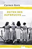Zeiten des Aufbruchs (Jahrhundert-Trilogie, Band 2) - Carmen Korn
