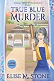 True Blue Murder (African Violet Club Mysteries)