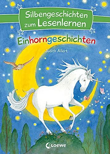 Silbengeschichten zum Lesenlernen - Einhorngeschichten: Erstlesebuch mit farbiger Silbentrennung ab 7 Jahre
