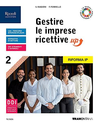 Gestire le imprese ricettive up. Con Fascicolo verso il mondo del lavoro. Per le Scuole superiori. Con e-book. Con espansione online (Vol. 2)