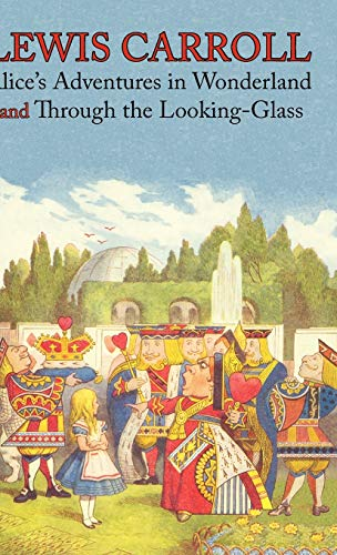 Alice's Adventures in Wonderland and Through the Looking-Glass (Illustrated Facsimile of the Original Editions) (1000 Co