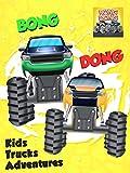 Bong Dong Kids Trucks Adventure