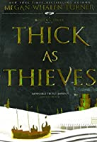 Thick As Thieves (Queen's Thief)