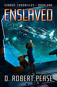 Enslaved (Exodus Chronicles Book 1) by [D. Robert Pease, Brandon Sanford]