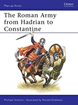 The Roman Army from Hadrian to Constantine (Men at Arms Series, 93)