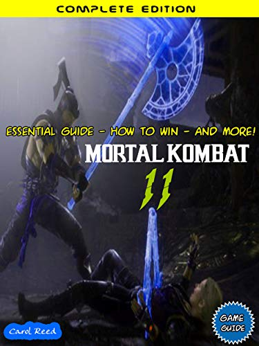 Mortal Kombat 11: Essential guide - How to win - And More! (English Edition)