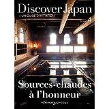 Discover Japan - UN GUIDE D'INITIATION Sources-chaudes a l'honneur ―Immergez-vous. [雑誌] (仏語版 Discover Japan Book 2015012) (English Edition)