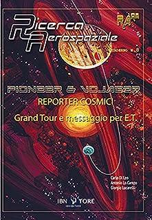 Pioneer & Vojager reporter cosmici. Grand Tour e messaggio per E.T.
