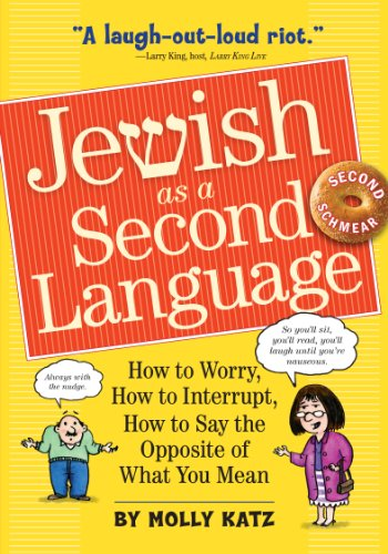 Compare Textbook Prices for Jewish as a Second Language: How to Worry, How to Interrupt, How to Say the Opposite of What You Mean Expanded second edition Edition ISBN 9780761158400 by Katz, Molly