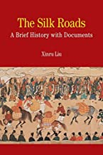 The Silk Roads: A Brief History with Documents (Bedford Series in History and Culture)