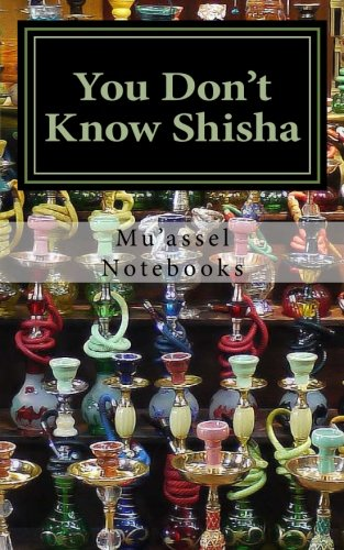 You Don\'t Know Shisha: A 5x8 Blank Journal (journals, diary, notebook)