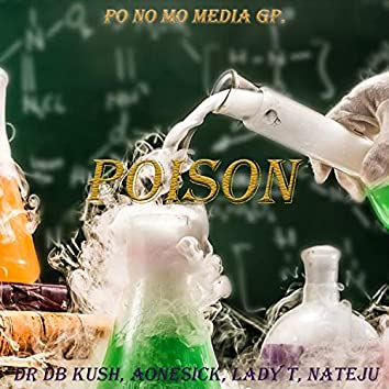 Poison (feat. AOneSick, Lady T & Nateju)
