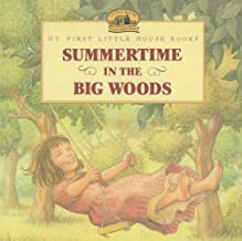 Summertime in the Big Woods (My First Little House Books (Prebound))